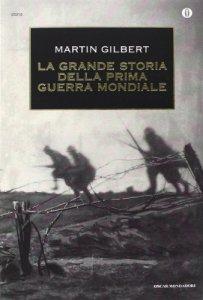 Copertina di 'La grande storia della prima guerra mondiale'
