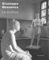 Giuseppe Mozzanica. La scultura. Ediz. illustrata - Caramel Luciano, Marabelli Serena Paola, Gasparini Lucia