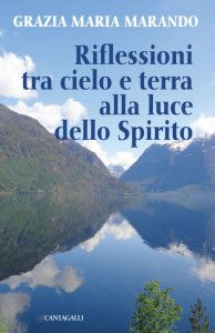 Copertina di 'Riflessioni tra cielo e terra alla luce dello Spirito'