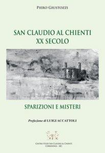 Copertina di 'San Claudio al Chienti XX secolo. Sparizioni e misteri'