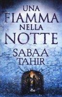 Una fiamma nella notte - Tahir Sabaa