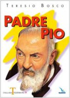 Padre Pio - Bosco Teresio