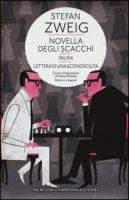 Novella degli scacchi-Paura-Lettera di sconosciuta. Ediz. integrale - Zweig Stefan