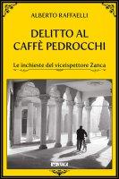 Delitto al Caffè Pedrocchi - Alberto Raffaelli