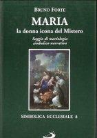 Maria, la donna icona del mistero - Forte Bruno