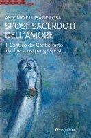 Sposi, sacerdoti dell'amore - Antonio e Luisa De Rosa