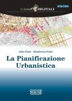 La Pianificazione Urbanistica - Aldo Fiale, Elisabetta Fiale