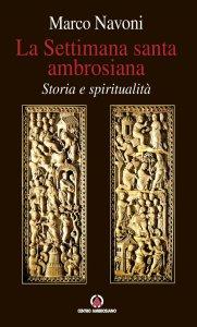 Copertina di 'La Settimana santa ambrosiana'