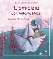 L' amicizia - Antonio Mazzi