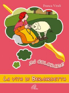 Copertina di 'La vita di Bernardetta da colorare'