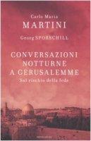 Conversazioni notturne a Gerusalemme - Martini Carlo M., Sporschill Georg