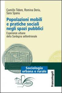 Copertina di 'Popolazioni mobili e pratiche sociali negli spazi pubblici. Esperienze urbane della Sardegna settentrionale'