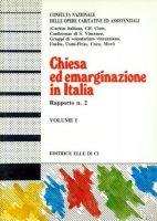 Chiesa ed emarginazione in Italia. Seconda indagine nazionale sui servizi socio-assistenziali collegati con la Chiesa - Milanesi Giancarlo
