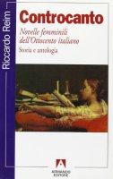 Controcanto. Novelle femminili dell'Ottocento italiano - Reim Riccardo
