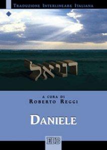 Copertina di 'Daniele. Traduzione interlineare in italiano'