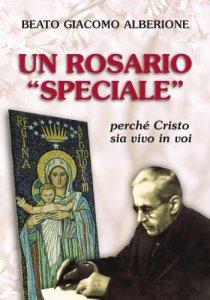 Copertina di 'Un rosario «speciale». Perché Cristo sia vivo in voi'
