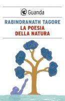 La poesia della natura - Rabindranath  Tagore