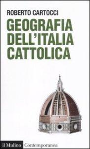 Copertina di 'Geografia dell'Italia cattolica'