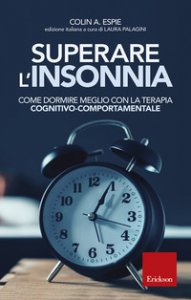 Copertina di 'Superare l'insonnia. Come dormire meglio con la terapia cognitivo-comportamentale'