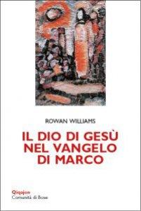 Copertina di 'Dio di Gesù nel Vangelo di Marco. (Il)'