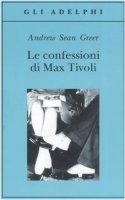 Le confessioni di Max Tivoli - Greer Andrew S.