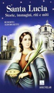 Copertina di 'Santa Lucia. Storie, immagini, riti e miti'