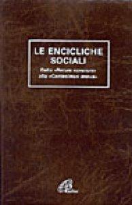 Copertina di 'Le encicliche sociali. Dalla «Rerum novarum» alla «Centesimus annus»'