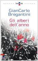 Gli alberi dell'anno - Bregantini Giancarlo