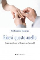 Ricevi questo anello - Ferdinando Rancan