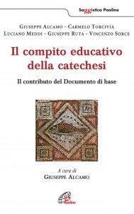 Copertina di 'Il compito educativo della catechesi'