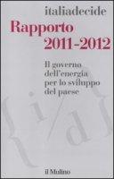 Rapporto 2011-2012. Il governo dell'energia per lo sviluppo del paese