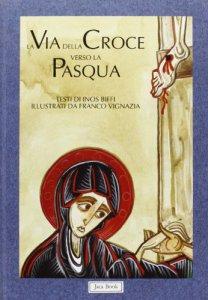 Copertina di 'La via della Croce verso la Pasqua'