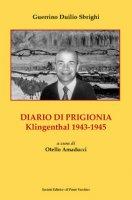 Diario di prigionia. Klingenthal 1943-1945 - Sbrighi Guerrino Duilio