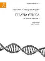 Terapia genica. Un'indagine biogiuridica - Insanguine Mingarro Ferdinando Achille