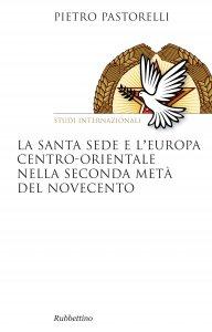 Copertina di 'La Santa Sede e l'Europa centro-orientale nella seconda metà del Novecento'