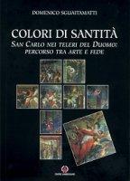 Colori di santità. San Carlo nei teleri del Duomo: percorso tra arte e fede - Domenico Sguaitamatti