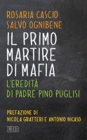 Il primo martire di mafia - Rosaria Cascio, Salvo Ognibene