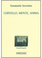 Cervello, mente, anima - Emanuele Severino