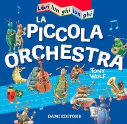 Copertina di 'La piccola orchestra. Libri lunghi lunghi. Ediz. a colori'