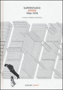 Copertina di 'Superstudio. Opere (1966-1978). Ediz. illustrata'