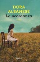 La scordanza - Albanese Dora