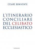 L' itinerario conciliare del celibato ecclesiastico - Cesare Bonivento