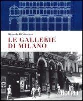 Le gallerie di Milano. Ediz. a colori - Di Vincenzo Riccardo
