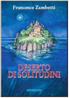Deserto di solitudini - Zambotti Francesco