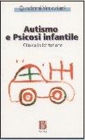 Autismo e psicosi infantile. Clinica in istituzione - AA. VV.