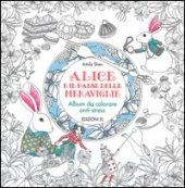 Alice e il paese delle meraviglie. Album da colorare anti-stress. Ediz. illustrata - Shen Amily