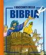 I racconti della Bibbia. Storie bibliche per i più piccoli