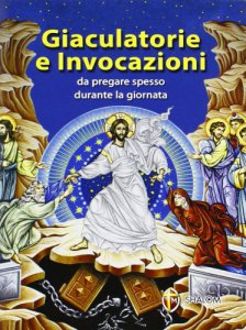 Copertina di 'Giaculatorie e invocazioni da pregare spesso durante la giornata'