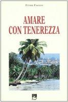 Amare con tenerezza - Ettore Fasolini