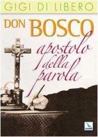 Don Bosco apostolo della parola - Di Libero Gigi